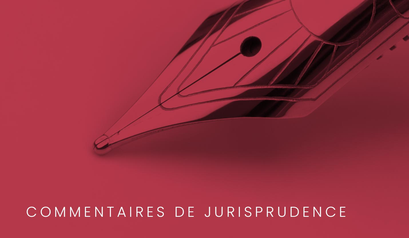 Pyxis Law - Commentaires de jurisprudence