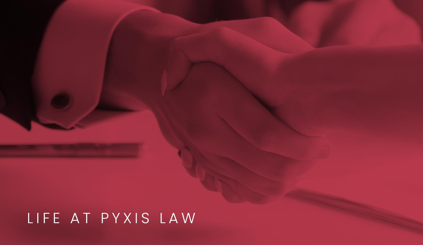 Pyxis Law - Life at Pyxis Law